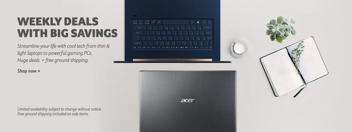 Weekly Deals with Big Savings -  - Streamline your life with cool tech from thin & light laptops to powerful gaming PCs. Huge deals  + free ground shipping.  Shop now. Limited availability subject to change without notice. Free ground shipping included o