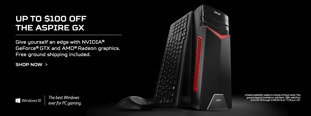 Up to $100% off the Aspire GX - Give yourself an edge with NVIDIA® GeForce® GTX and AMD® Radeon™ graphics. Free ground shipping included. Shop now. Limited availability; subject to change without notice. Free ground shipping included on sale items. Offer