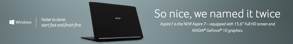 The Aspire F is the new Aspire seven.