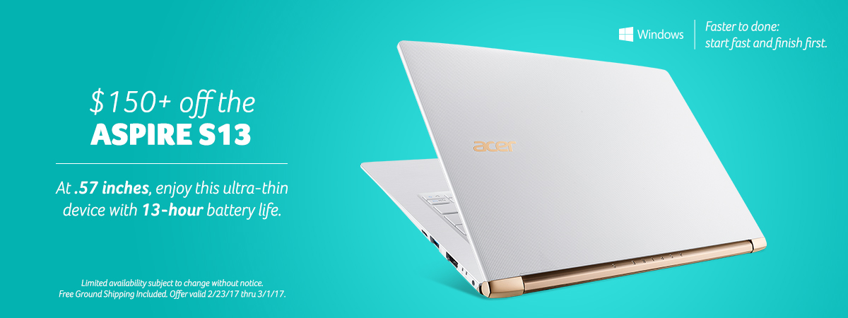 Save One Hundred and fifty dollars on the Aspire S13 Ultra thin and long battery life. View the specs here.