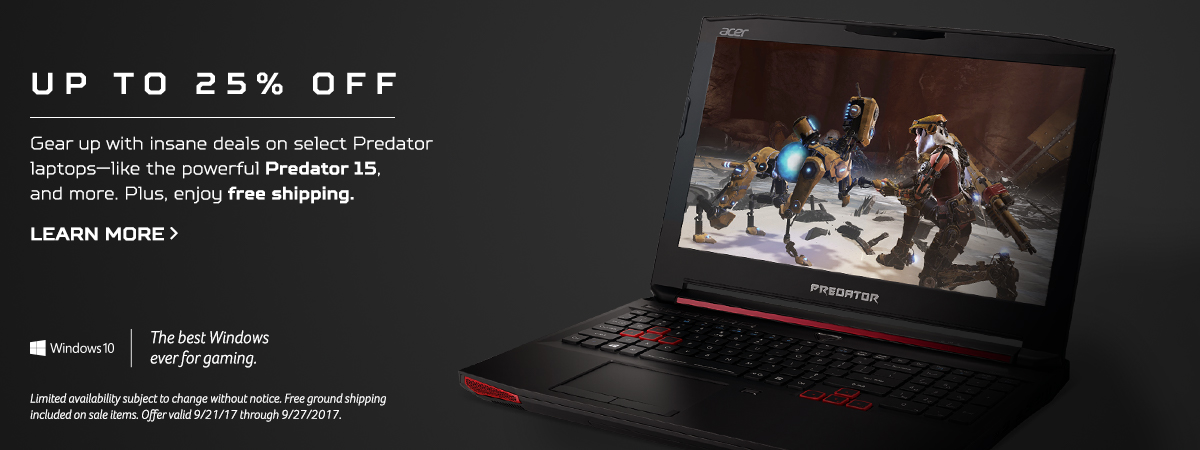 Gear up with up to twenty-five percent off and free shipping on select predator laptops. Shop now.
