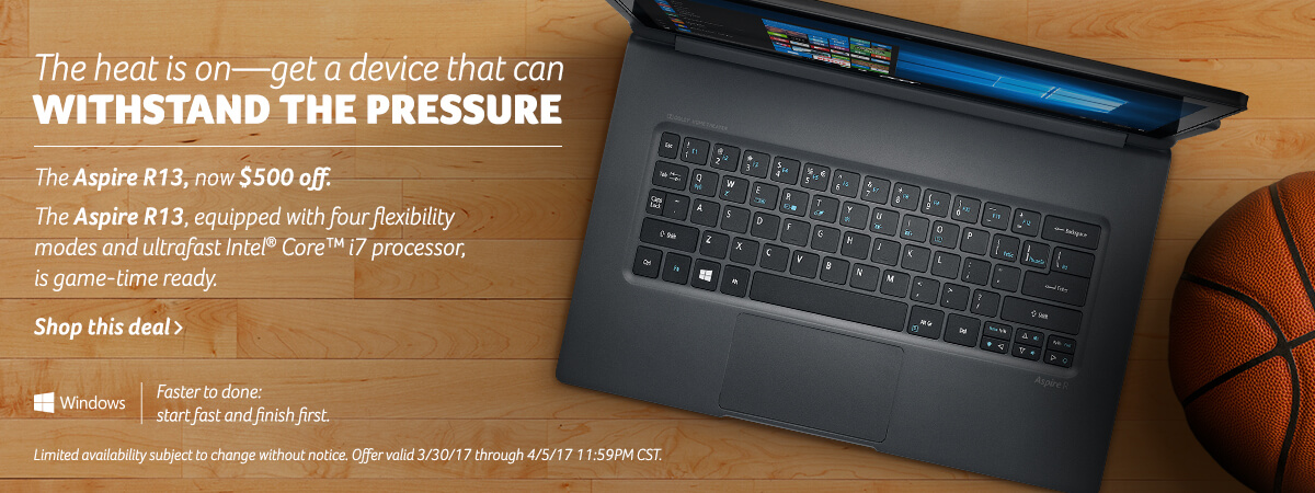 The heat is on - get a device that can withstand the pressure. Save five hundred dollars now on the Aspire R. Click for full list of specs.