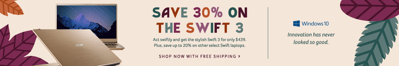Save 30% and get the Swift 3 for only $439
