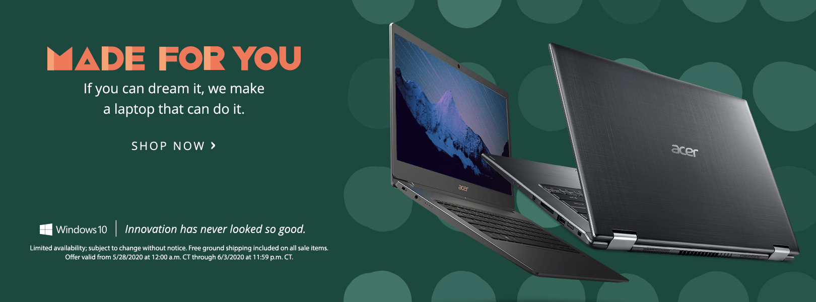 Made for you. If you can dream it, we make a laptop that can do it.