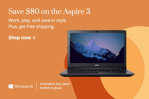 Save $80 on the Aspire 3 Laptop