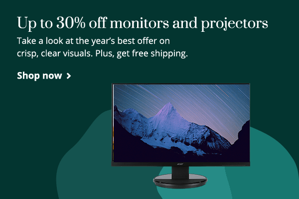 Get up to 30% off Monitors and Projectors. Plus, free shipping.
