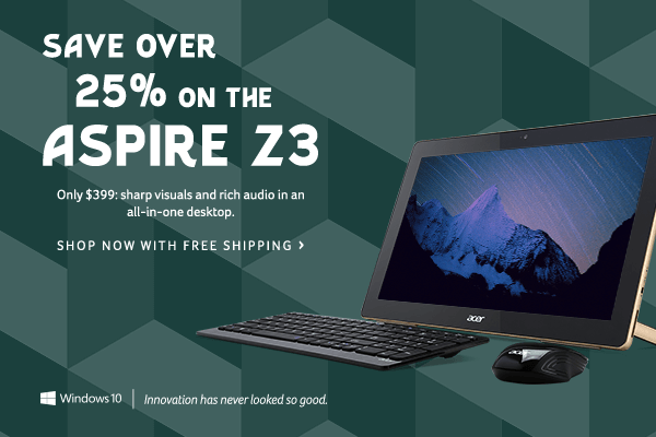 Save over 25% and get the Aspire Z3 All-in-One Desktop for only $399