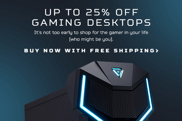 Save up to 25% on Gaming Desktops