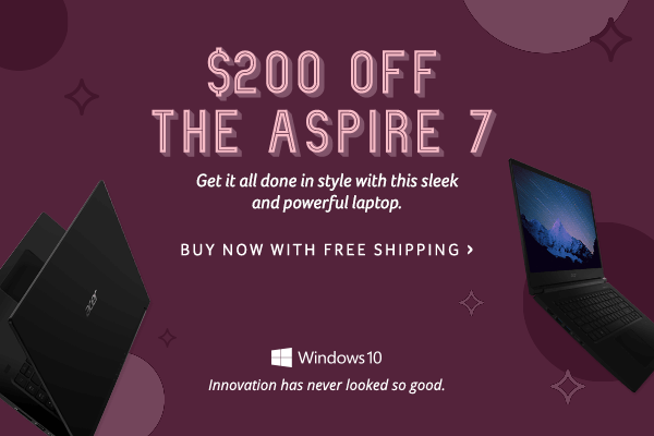 Save $200 on the Aspire 7