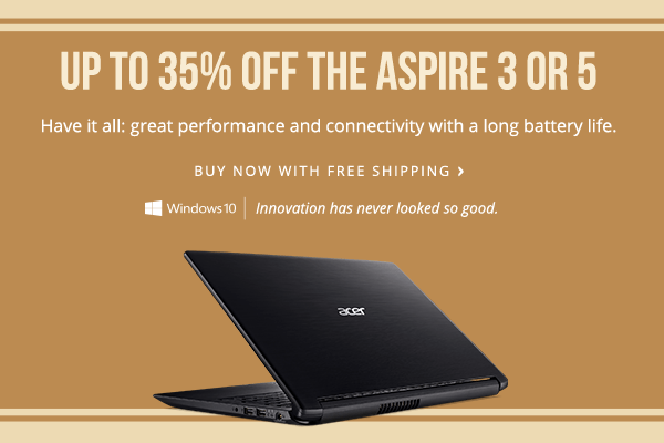 Save up to 35% on the Aspire 3 and Aspire 5
