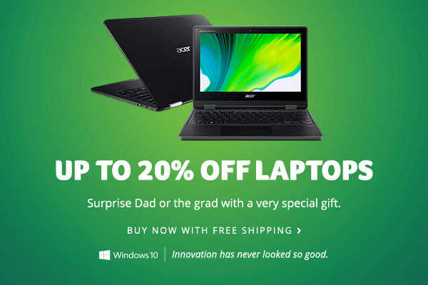 Save up to 20% on laptops for Father's Day and Graduates