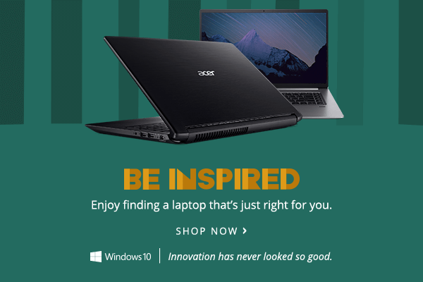 Be inspired. Enjoy finding a laptop that's just right for you.