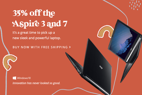 Save 35% on the Aspire 3 and Aspire 7