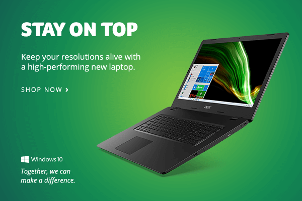Stay on top: keep your resolutions alive with a high-performing new laptop.