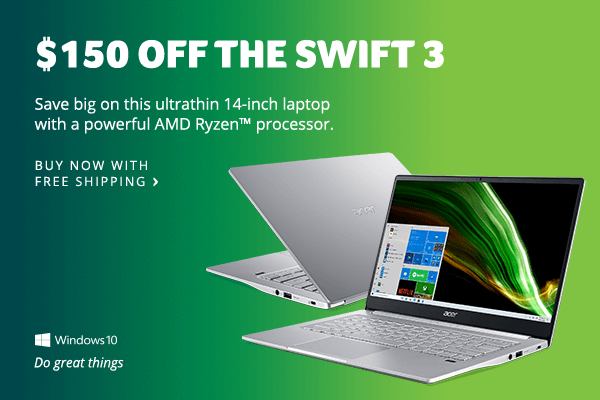 Save $150 on the Swift 3 Laptop