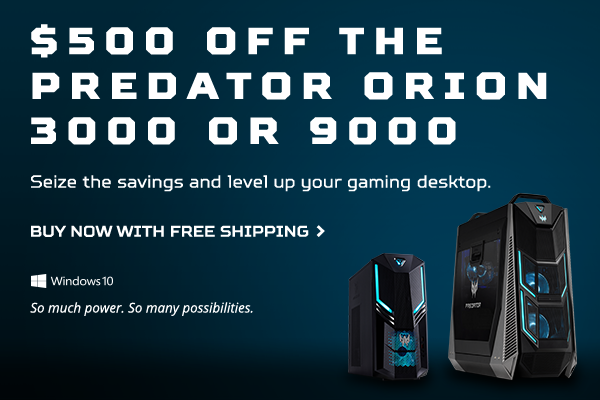 Save $500 on the Predator Orion 3000 or 9000 Gaming Desktops