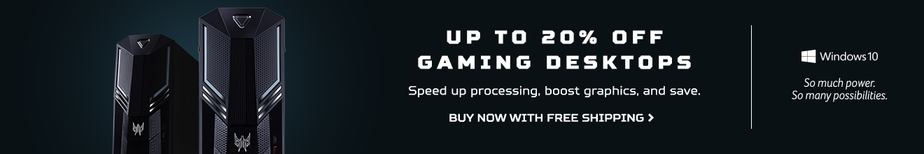 Save up to 30% on Gaming Desktops