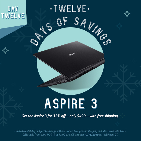 On the twelfth day of savings, get the Aspire 3 for only $499.