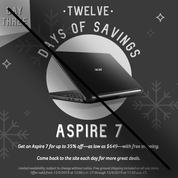 On the third day of savings, get an Aspire 7 for up to 35% off.