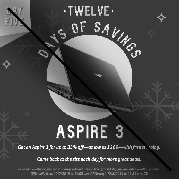 On the fifth day of savings, get an Aspire 3 for up to 33% off.