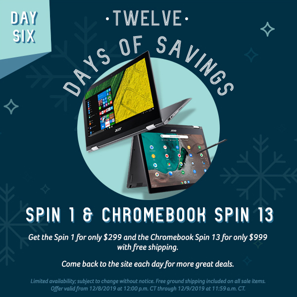 On the sixth day of savings, get the Spin 1 and Chromebook Spin 13