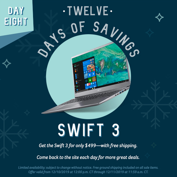 On the eighth day of savings, get the Swift 3 for only $499.